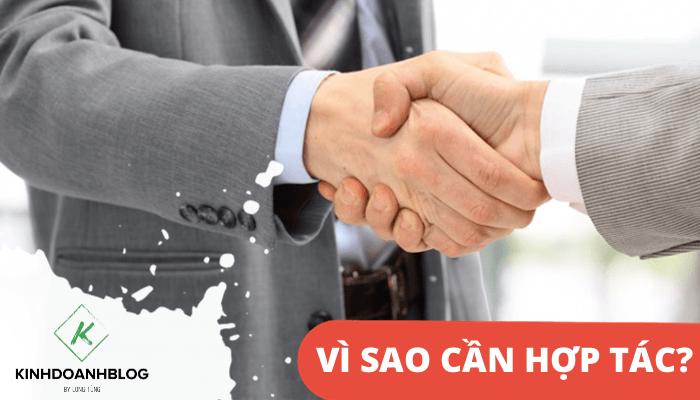 Vì sao cần hợp tác kinh doanh