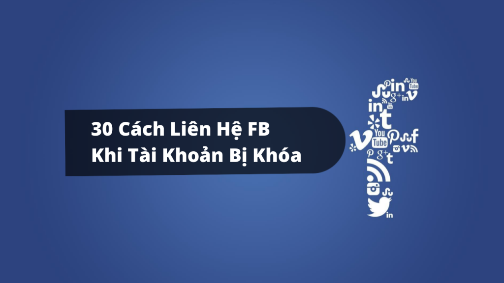 30 cách liên hệ facebook khi tài khoản bị khóa